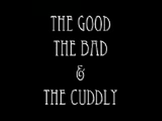 MedicineFilms.com - The Good, The Bad and The Cuddly
