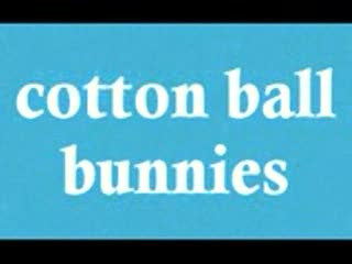 MedicineFilms.com - cotton ball bunnies