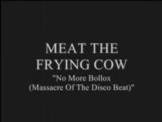 MedicineFilms.com - Meat The Frying Cow - No More Bollox (Music Video)