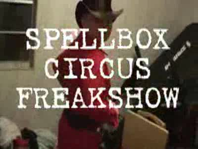 MedicineFilms.com - Spellbox Circus FreakShow
