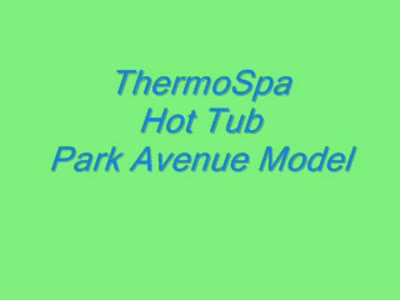MedicineFilms.com - Thermospa Hot Tub Park Avenue Model www.GreatHotTubsToday.com