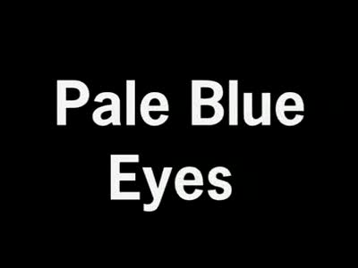 MedicineFilms.com - Pale Blue Eyes