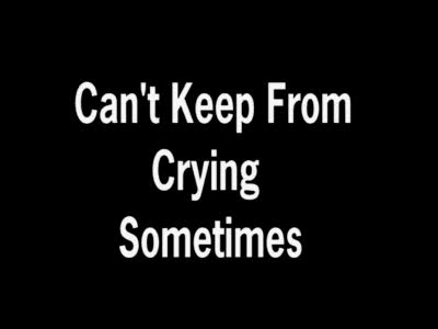 MedicineFilms.com - Can't keep from crying sometimes