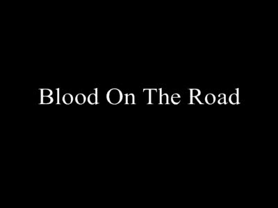 MedicineFilms.com - Blood On The Road