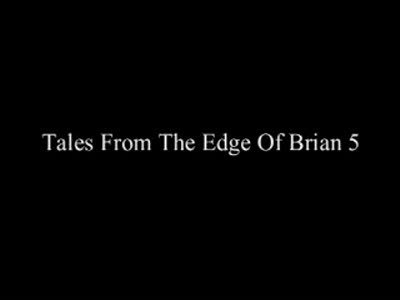 MedicineFilms.com - Tales from the edge of Brian 5