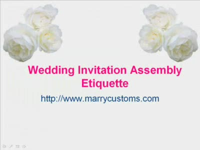 MedicineFilms.com - Wedding Etiquettes - Wedding Invitation Assembly Etiquettes