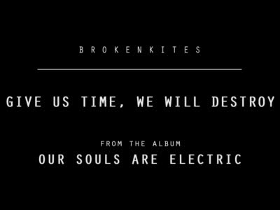 MedicineFilms.com - Brokenkites - Give Us Time, We Will Destroy