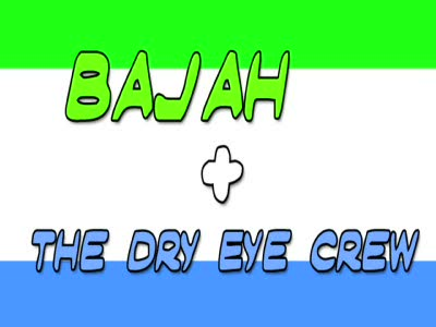 MedicineFilms.com - Bajah + The Dry Eye Crew